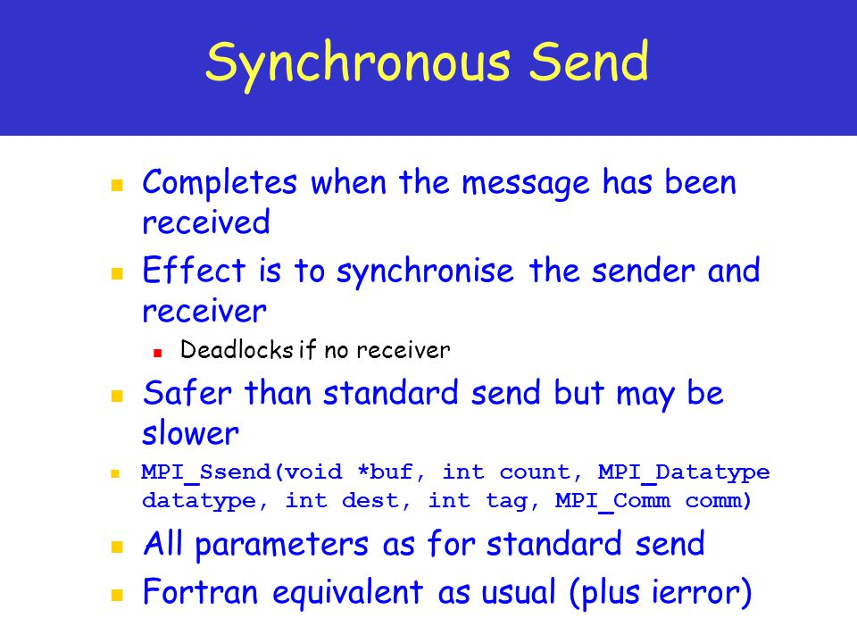 Synchronous Send Completes when the message has been received