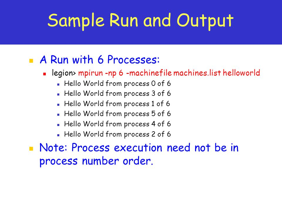 Sample Run and Output A Run with 6 Processes:
