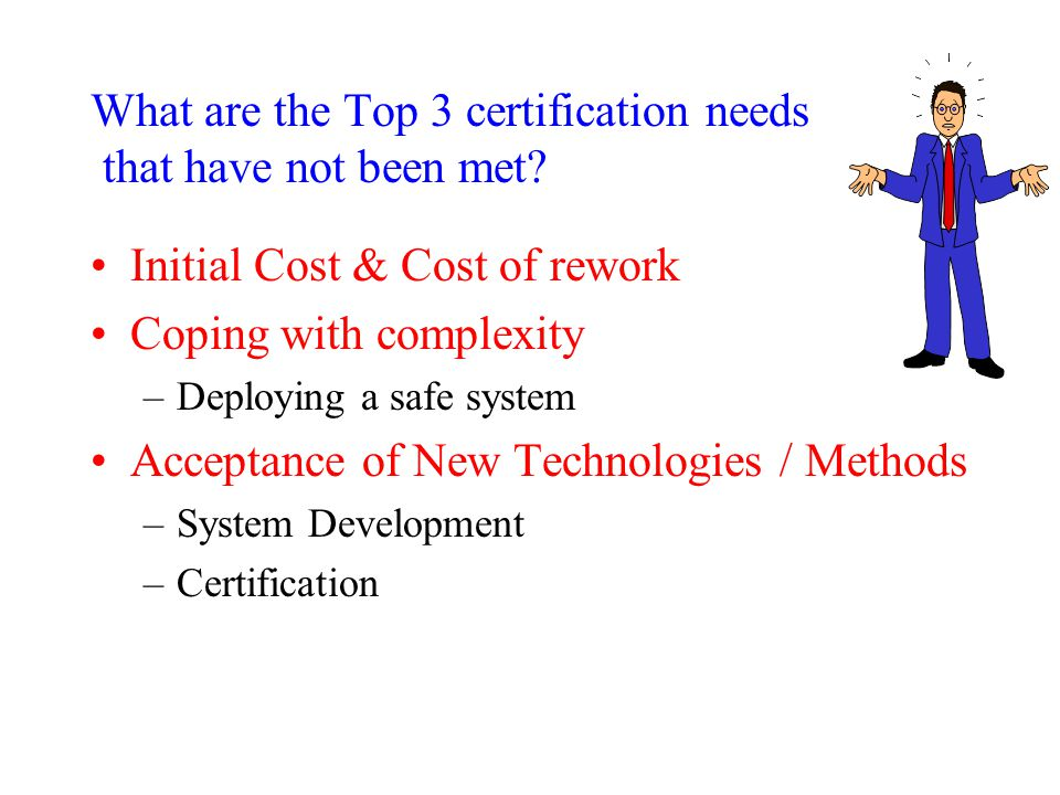 What are the Top 3 certification needs that have not been met