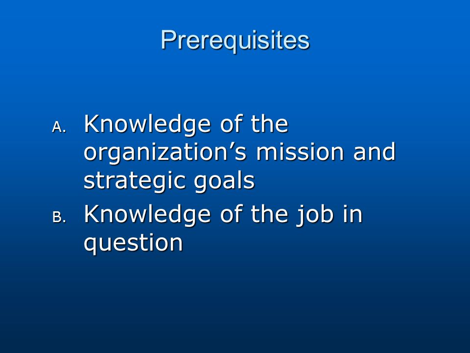 Prerequisites Knowledge of the organization's mission and strategic goals.