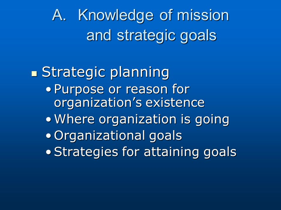 Knowledge of mission and strategic goals