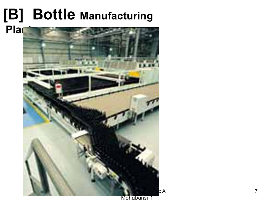 [B] Bottle Manufacturing Plant