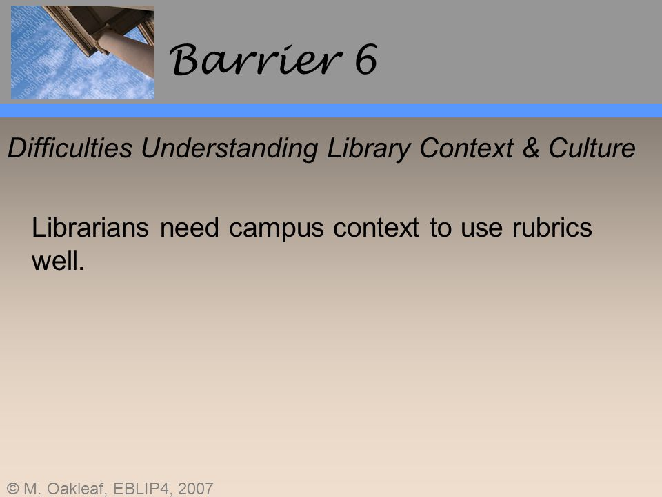 Barrier 6 Difficulties Understanding Library Context & Culture