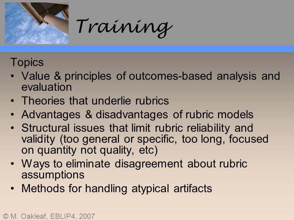 Training Topics. Value & principles of outcomes-based analysis and evaluation. Theories that underlie rubrics.
