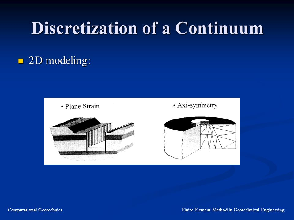 Finite Element Method in Geotechnical Engineering - ppt video online