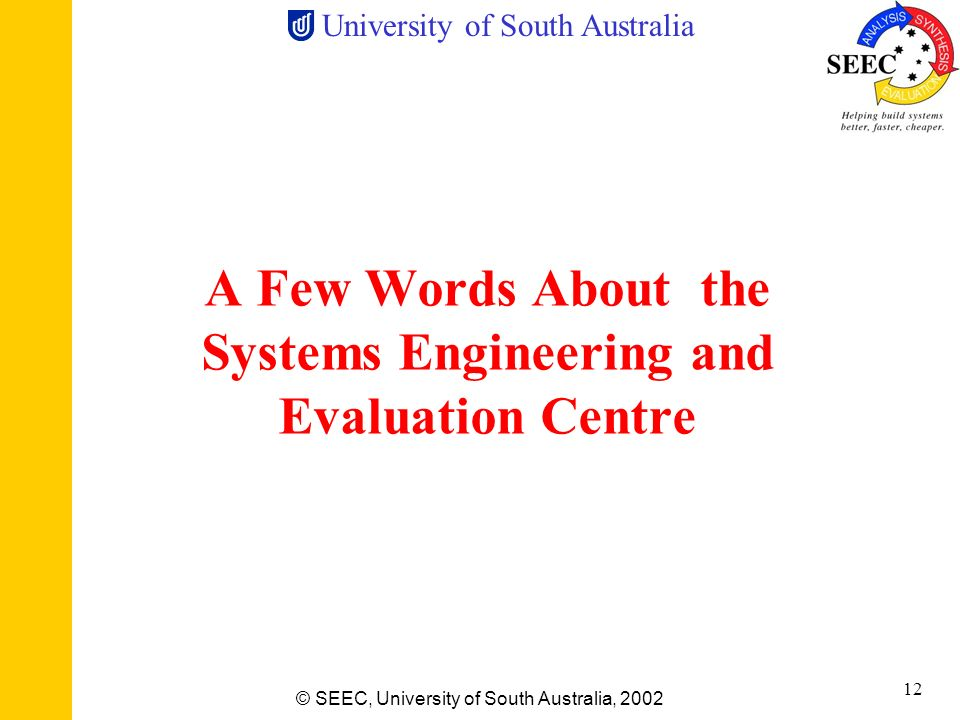 A Few Words About the Systems Engineering and Evaluation Centre