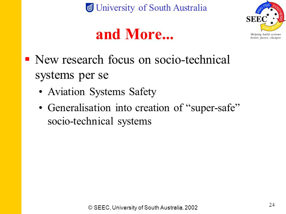 and More... New research focus on socio-technical systems per se