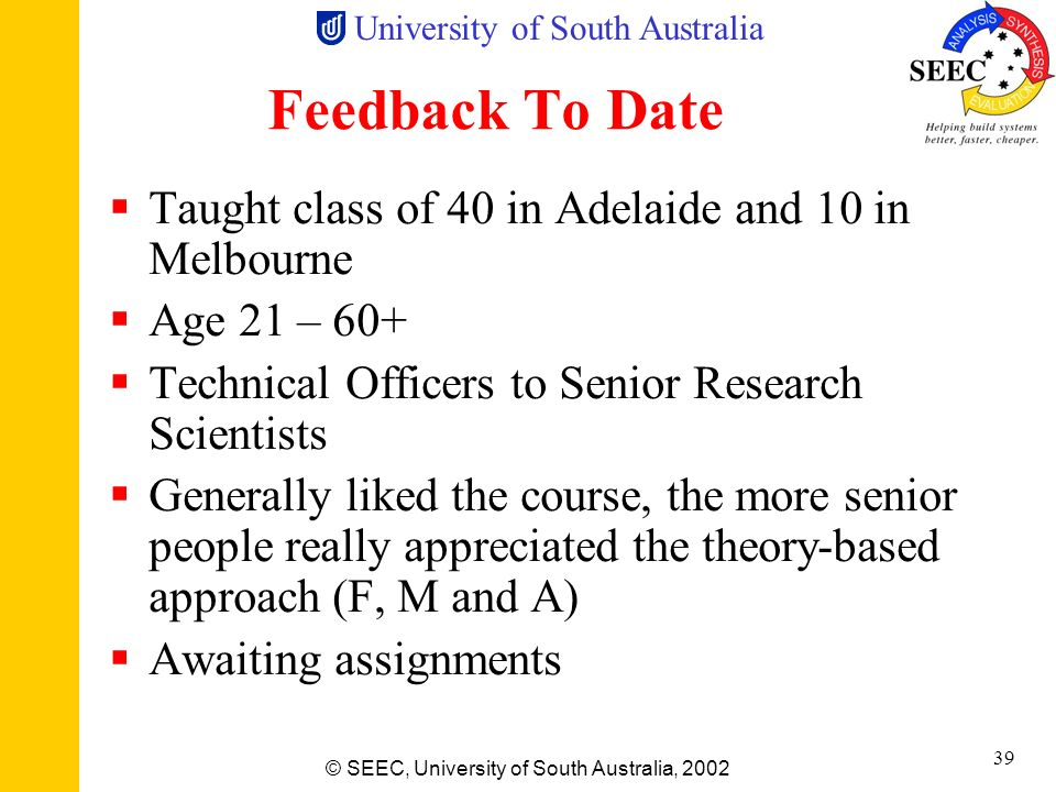 Feedback To Date Taught class of 40 in Adelaide and 10 in Melbourne