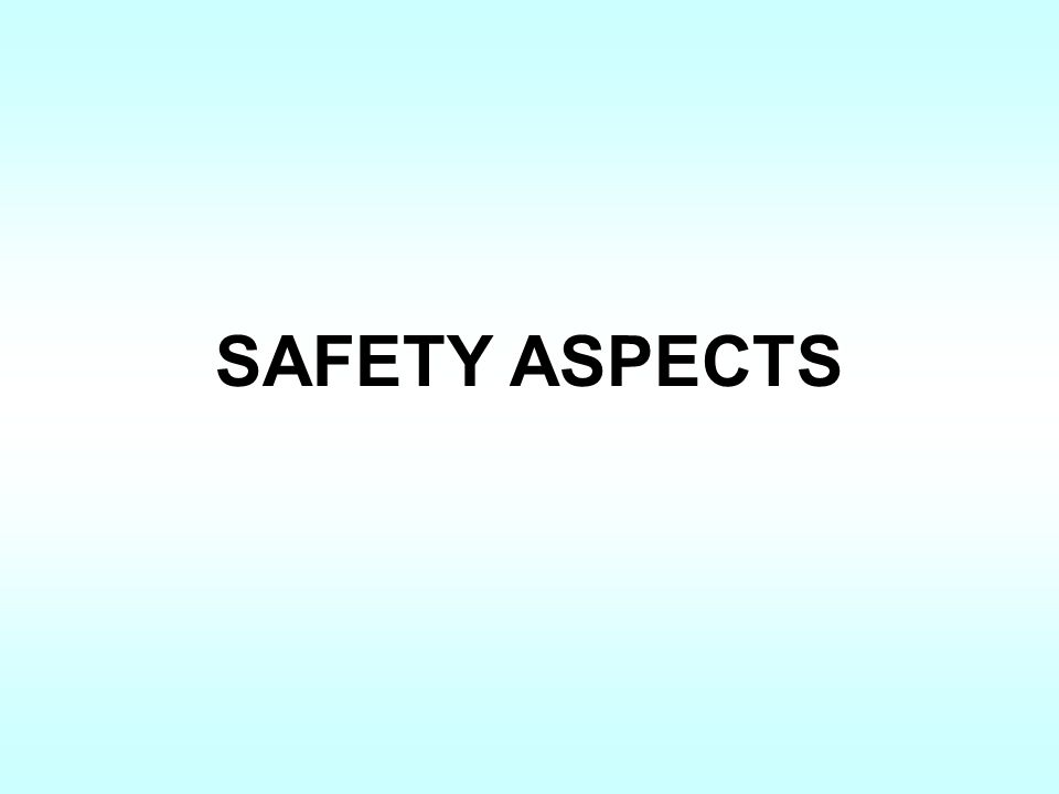 SAFETY ASPECTS