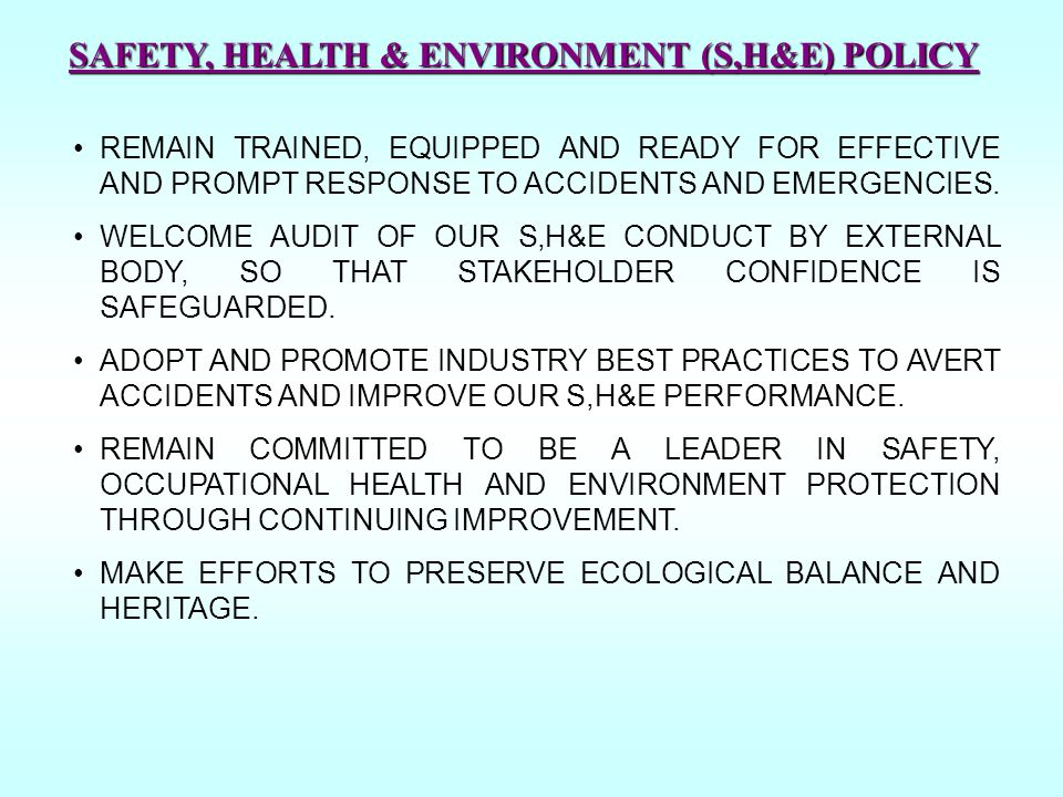 SAFETY, HEALTH & ENVIRONMENT (S,H&E) POLICY