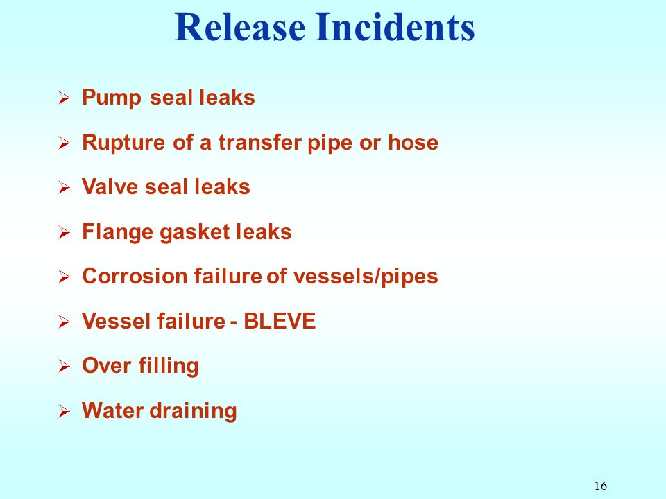 Release Incidents Pump seal leaks Rupture of a transfer pipe or hose