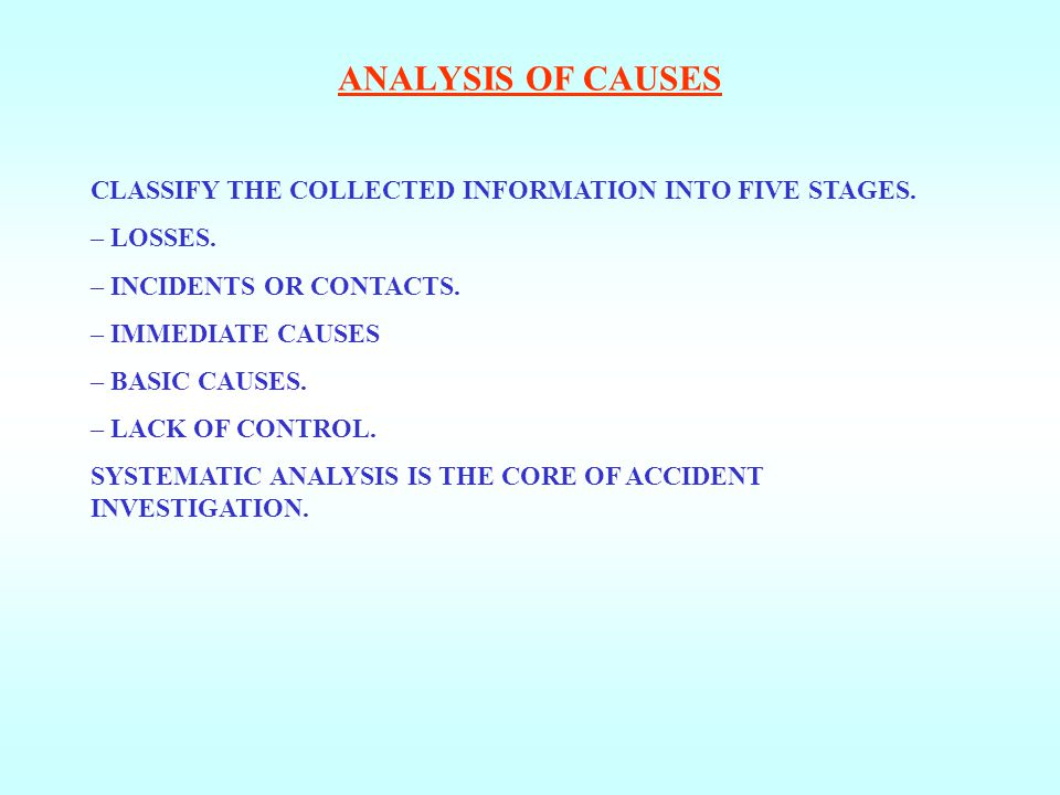 ANALYSIS OF CAUSES CLASSIFY THE COLLECTED INFORMATION INTO FIVE STAGES. LOSSES. INCIDENTS OR CONTACTS.