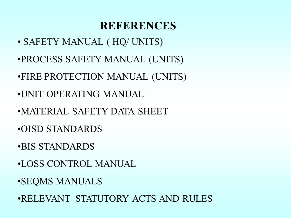 REFERENCES SAFETY MANUAL ( HQ/ UNITS) PROCESS SAFETY MANUAL (UNITS)