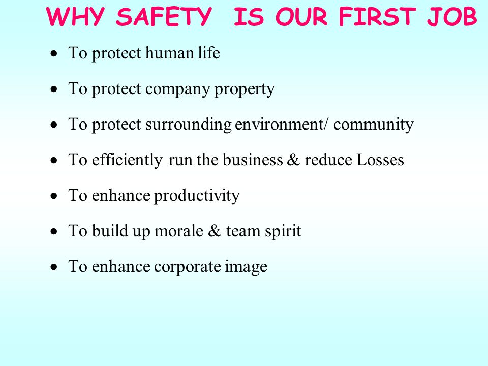 WHY SAFETY IS OUR FIRST JOB