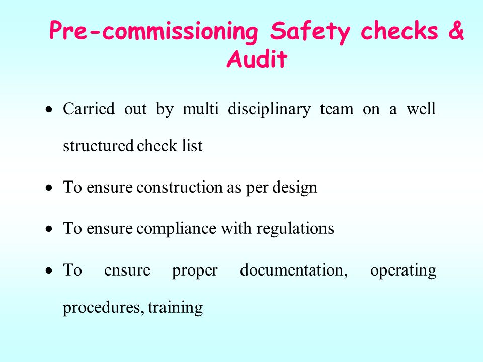 Pre-commissioning Safety checks & Audit