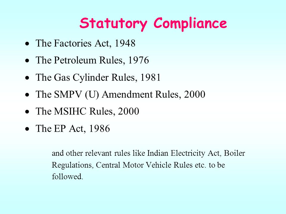 Statutory Compliance The Factories Act, 1948 The Petroleum Rules, 1976