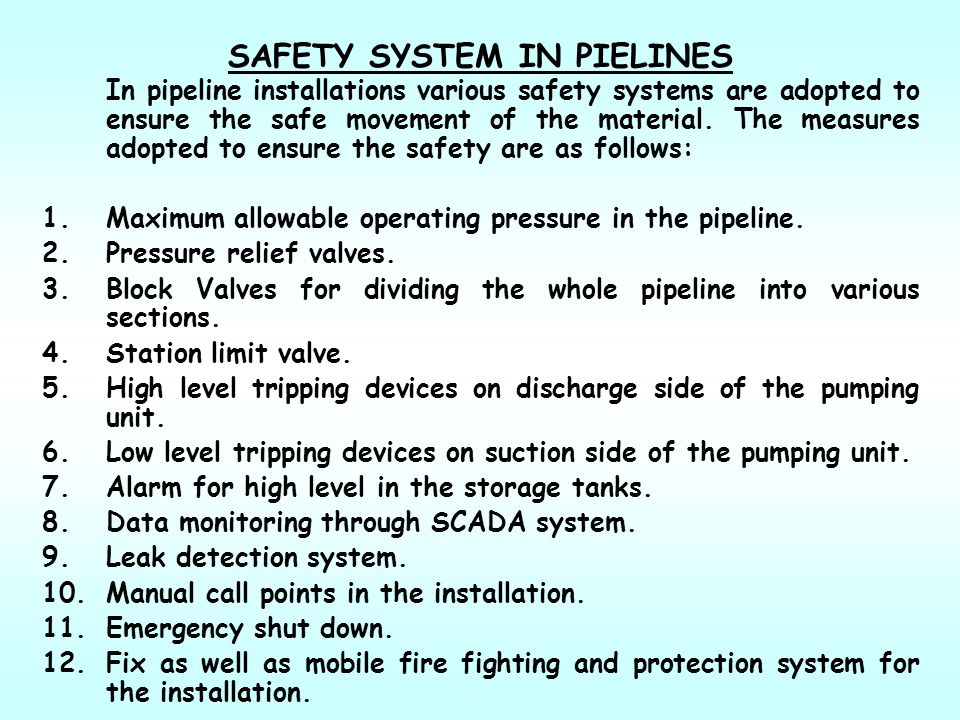 SAFETY SYSTEM IN PIELINES
