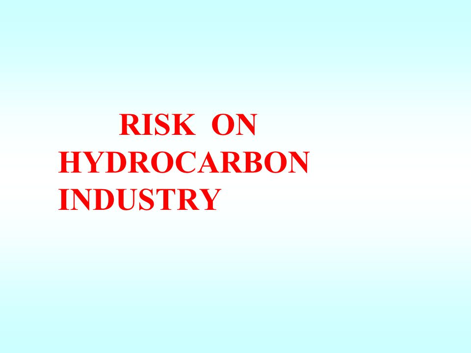 RISK ON HYDROCARBON INDUSTRY