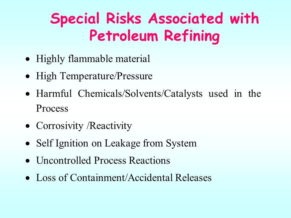 Special Risks Associated with Petroleum Refining
