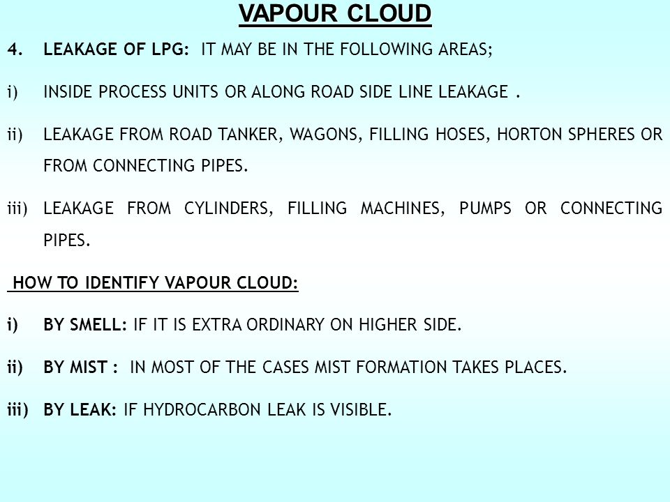 VAPOUR CLOUD LEAKAGE OF LPG: IT MAY BE IN THE FOLLOWING AREAS;