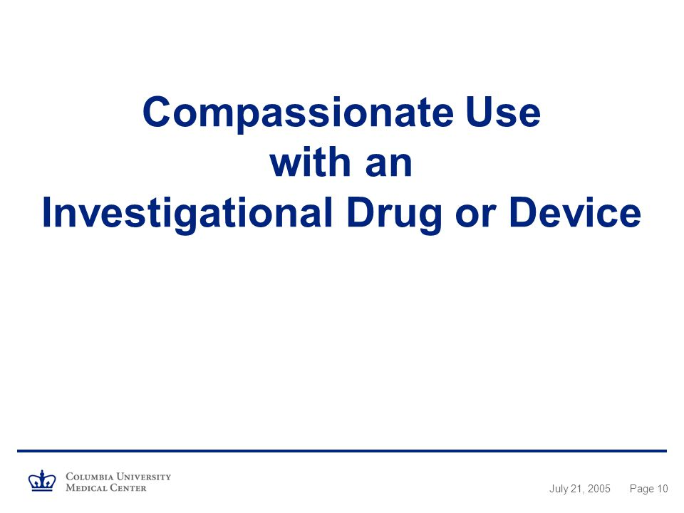 Compassionate Use with an Investigational Drug or Device