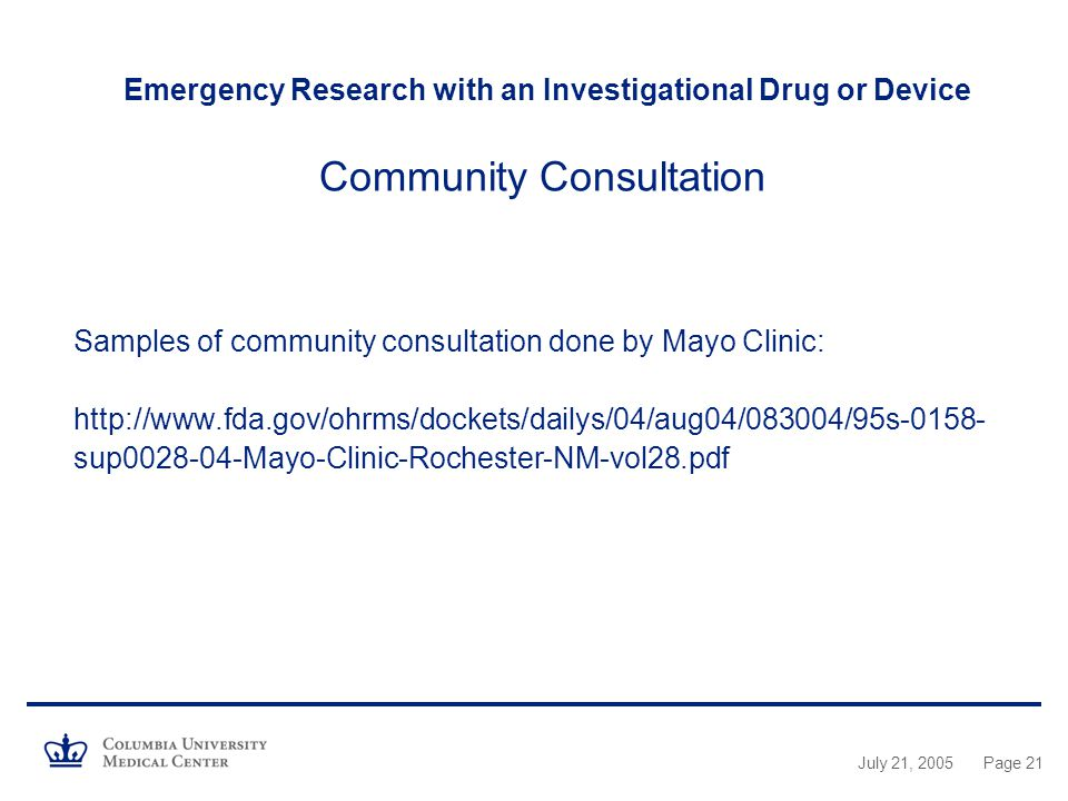 Emergency Research with an Investigational Drug or Device Community Consultation Samples of community consultation done by Mayo Clinic:
