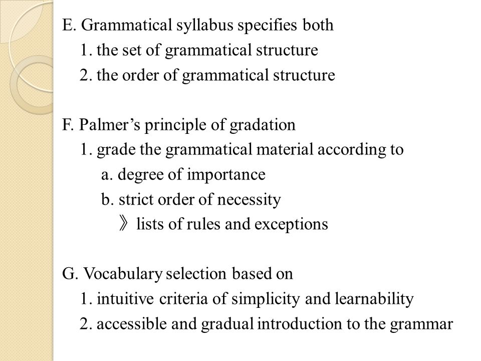 E. Grammatical syllabus specifies both 1