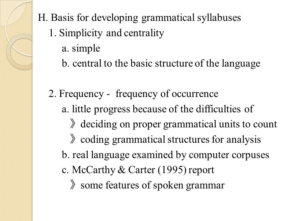 H. Basis for developing grammatical syllabuses 1