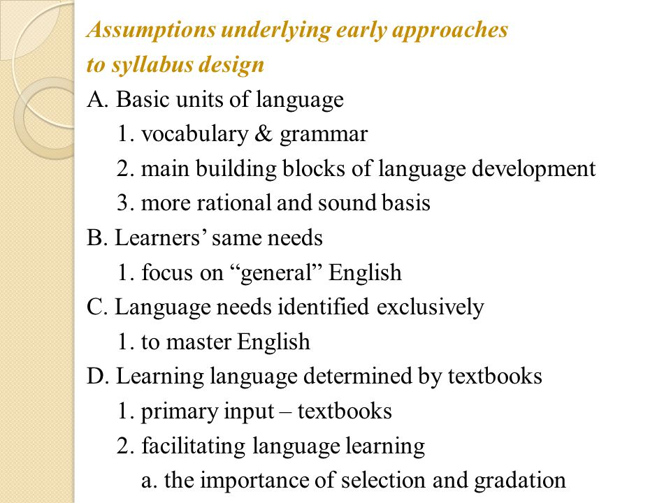 Assumptions underlying early approaches to syllabus design A