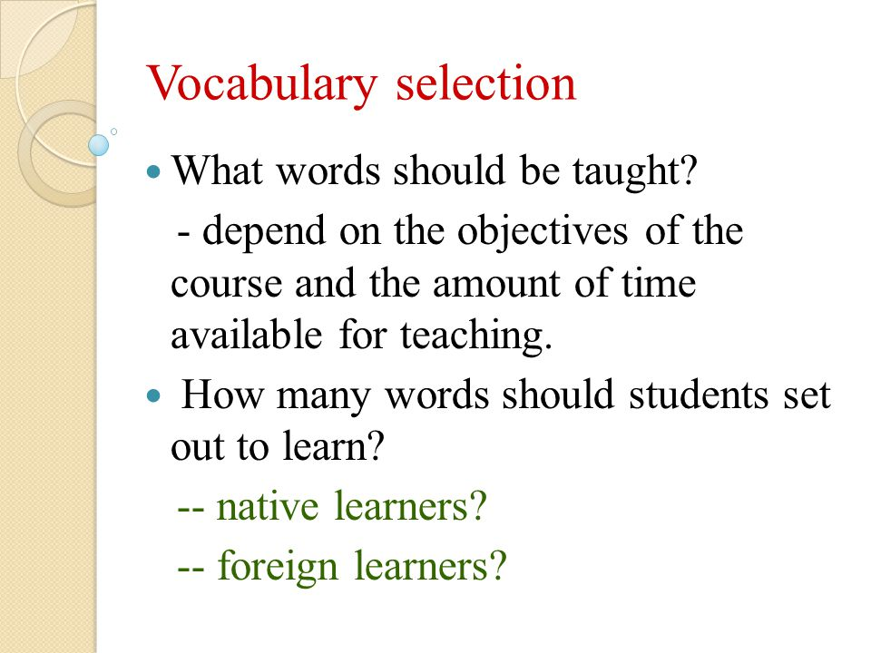 Vocabulary selection What words should be taught