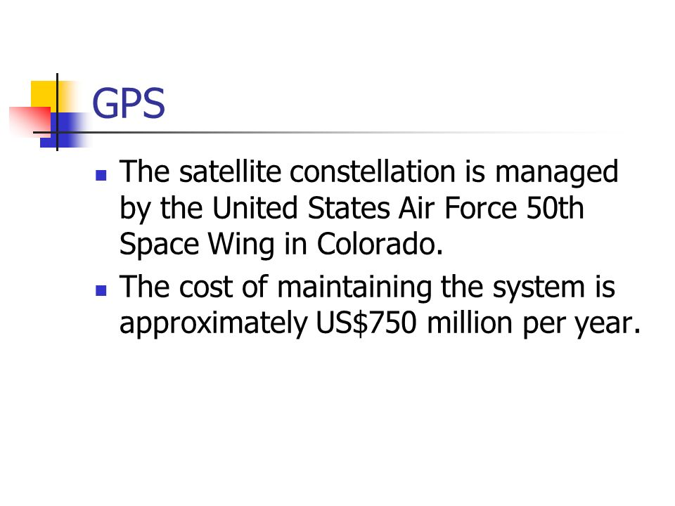 GPS The satellite constellation is managed by the United States Air Force 50th Space Wing in Colorado.