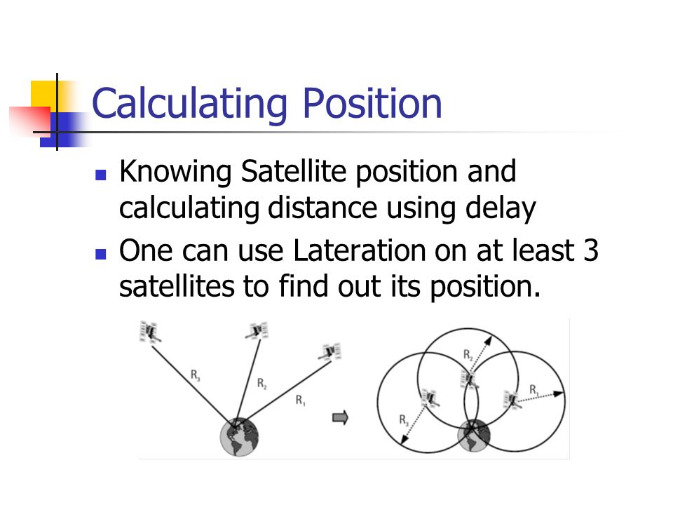 Calculating Position Knowing Satellite position and calculating distance using delay.