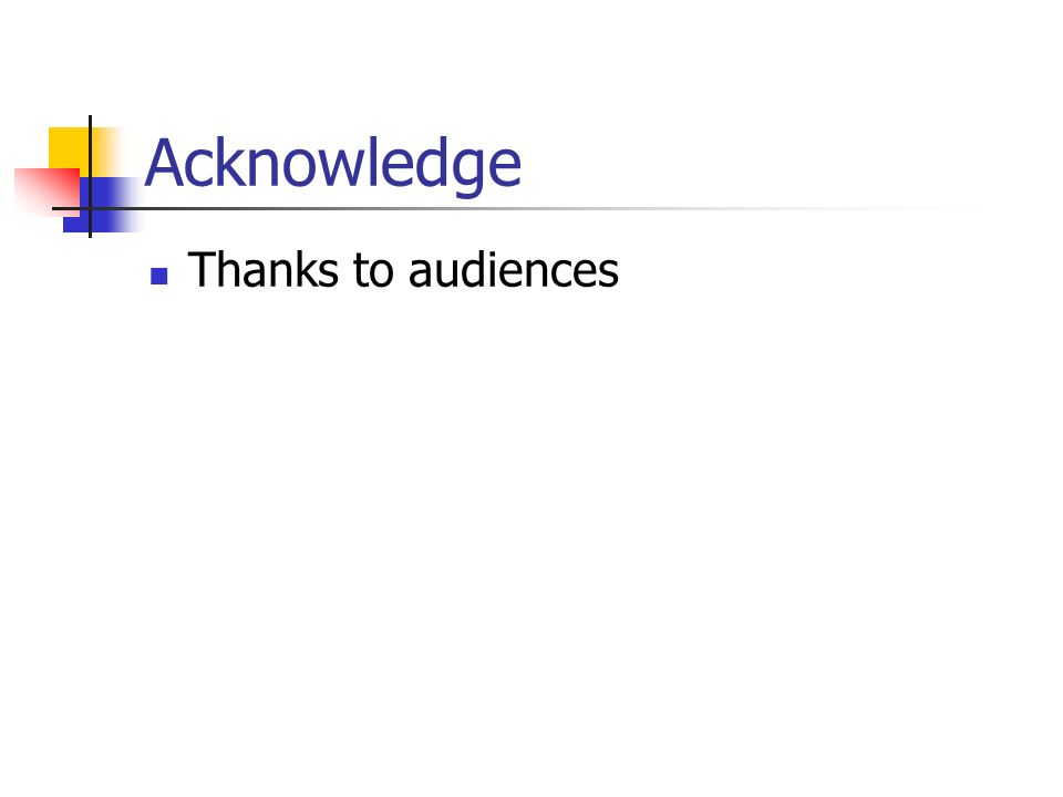Acknowledge Thanks to audiences