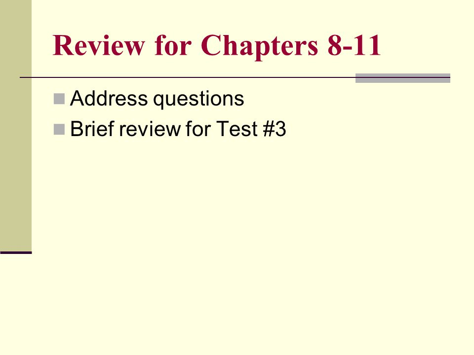 Review For Chapters 8 11 Address Questions Brief Review For Test 3