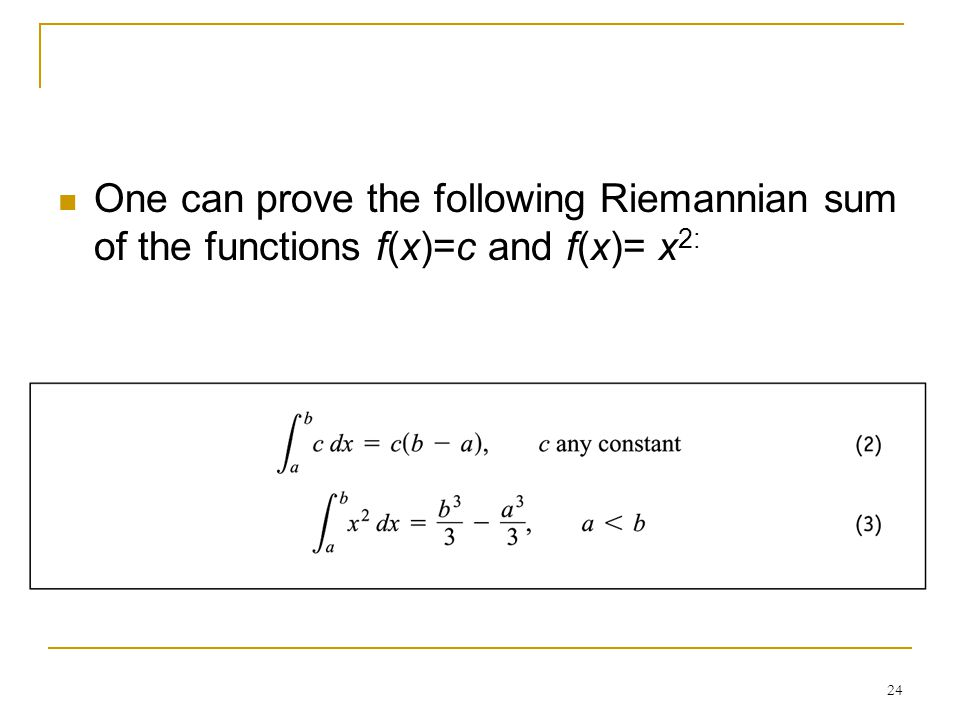 One can prove the following Riemannian sum of the functions f(x)=c and f(x)= x2: