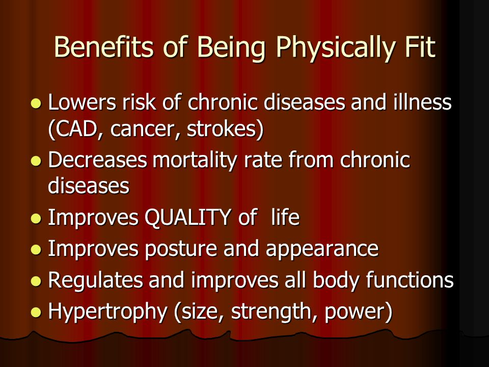 Benefits of Being Physically Fit