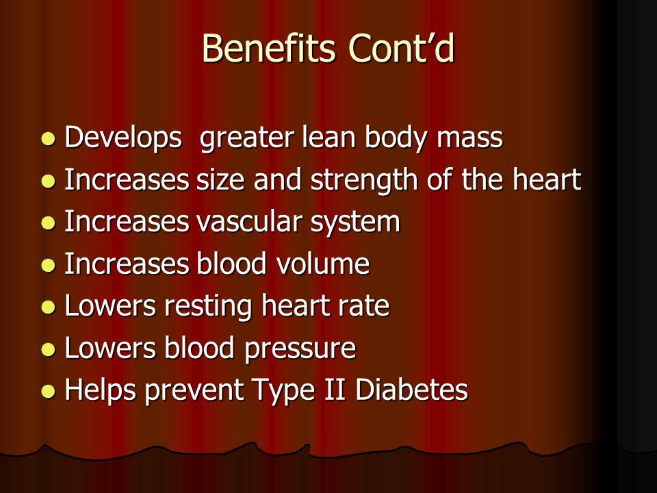 Benefits Cont'd Develops greater lean body mass