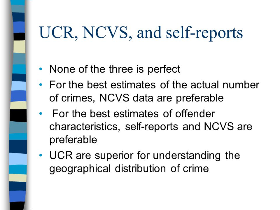 UCR, NCVS, and self-reports