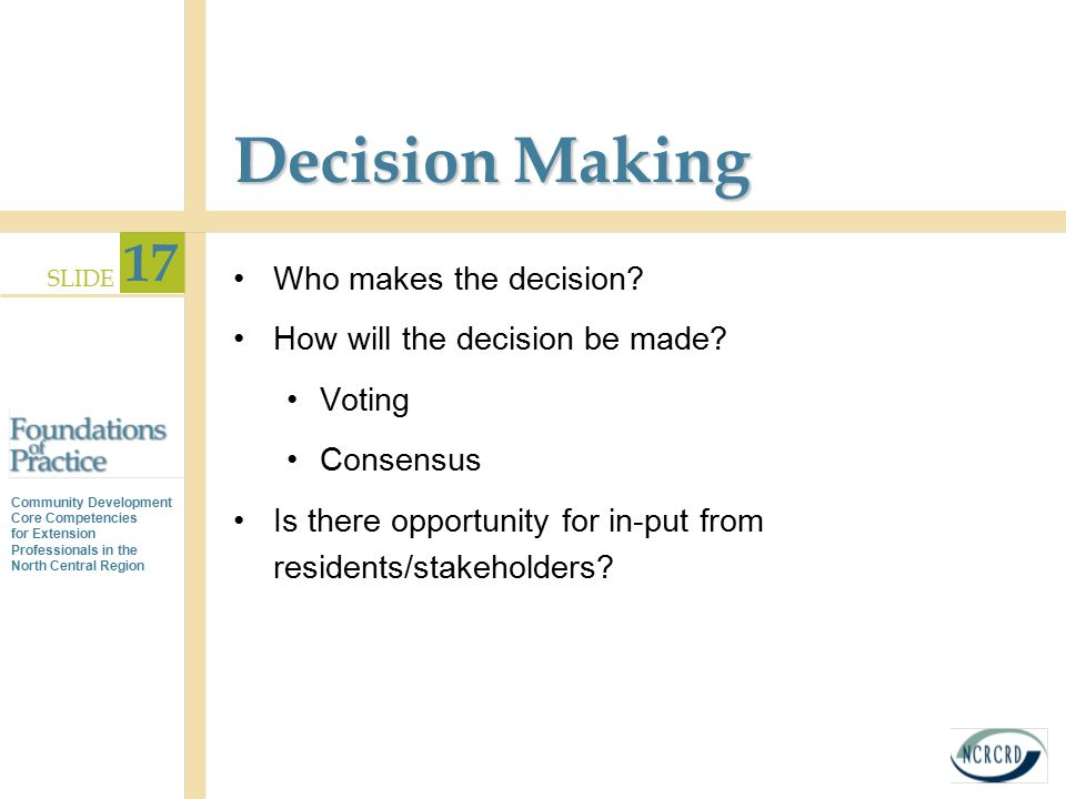 Decision Making Who makes the decision How will the decision be made