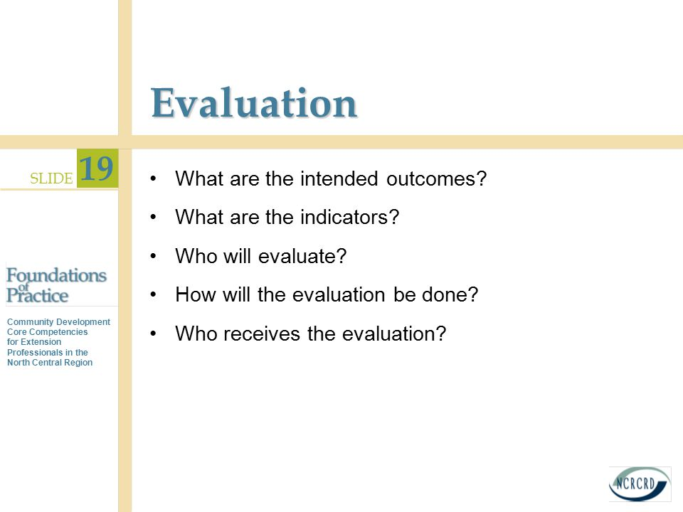 Evaluation What are the intended outcomes What are the indicators