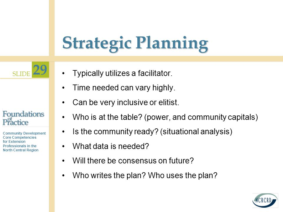 Strategic Planning Typically utilizes a facilitator.