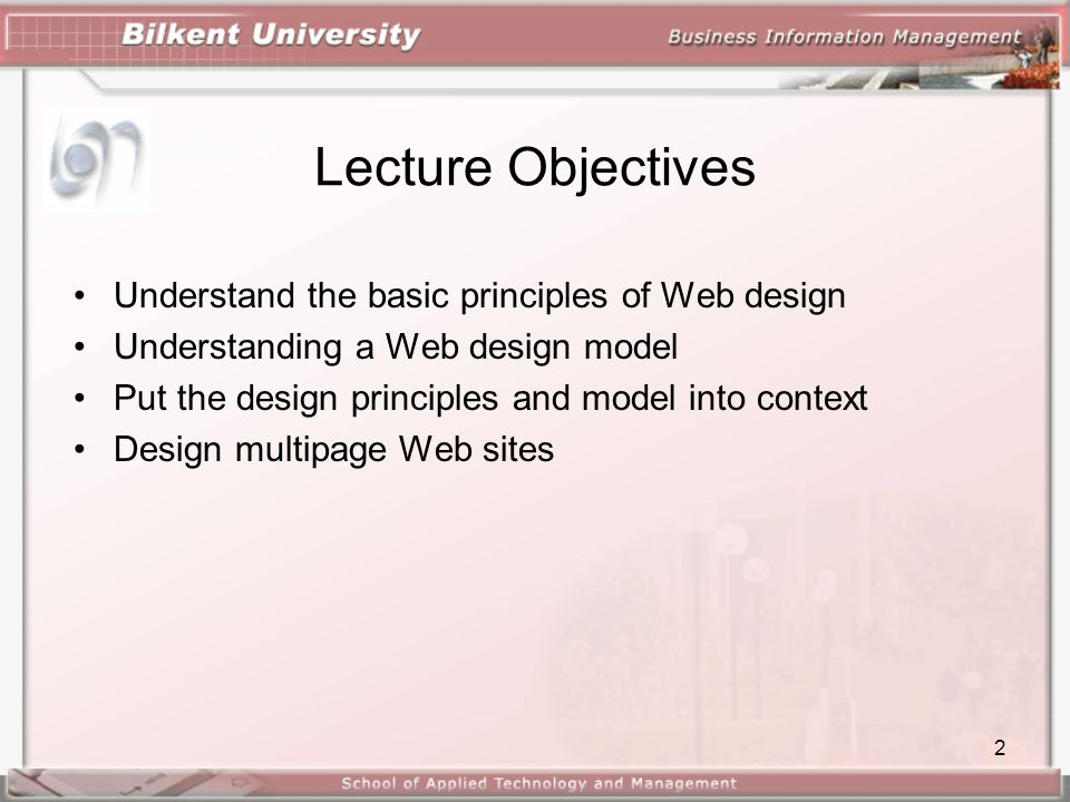 Lecture Objectives Understand the basic principles of Web design