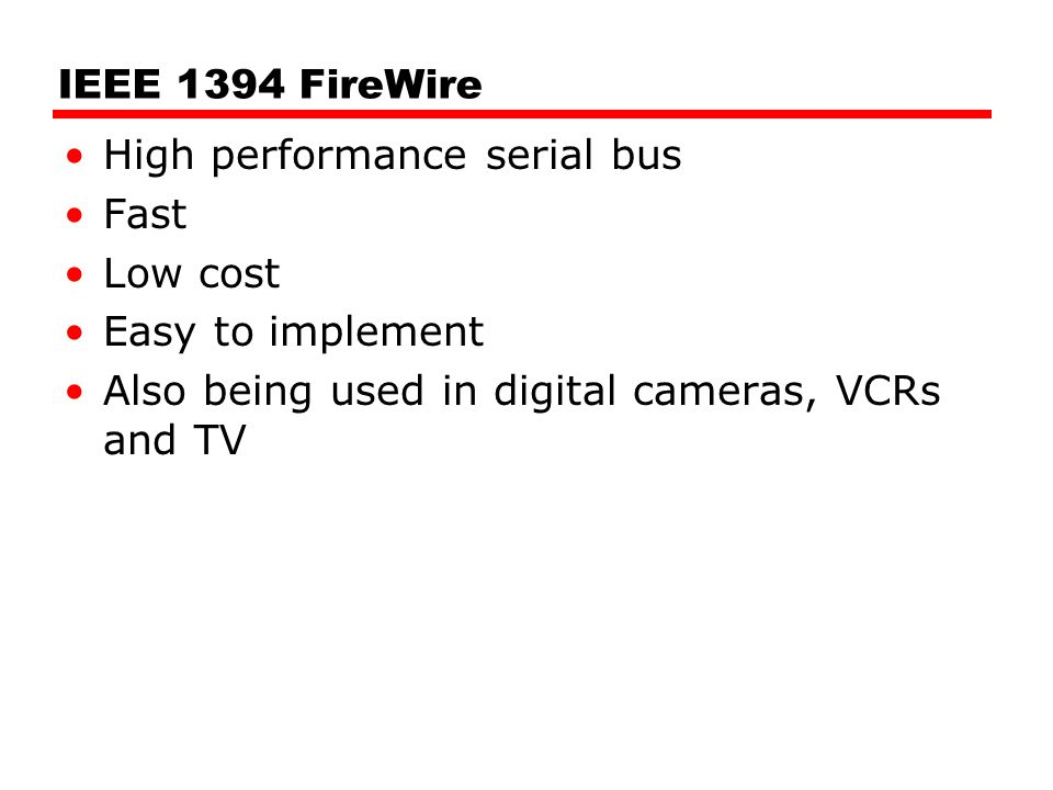IEEE 1394 FireWire High performance serial bus. Fast.