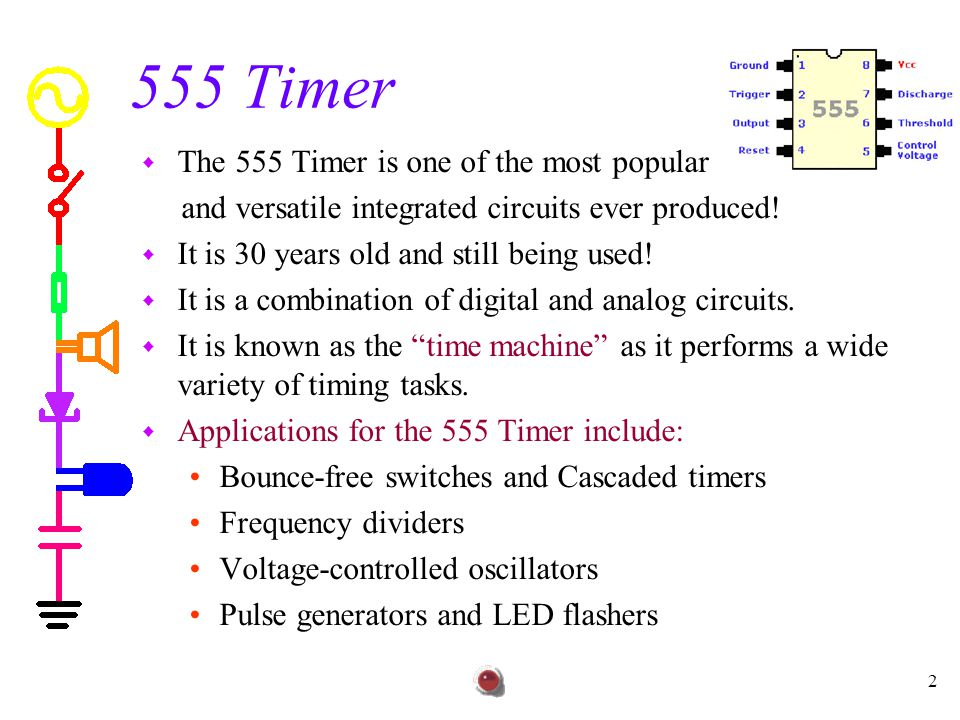 555 Timer The 555 Timer is one of the most popular