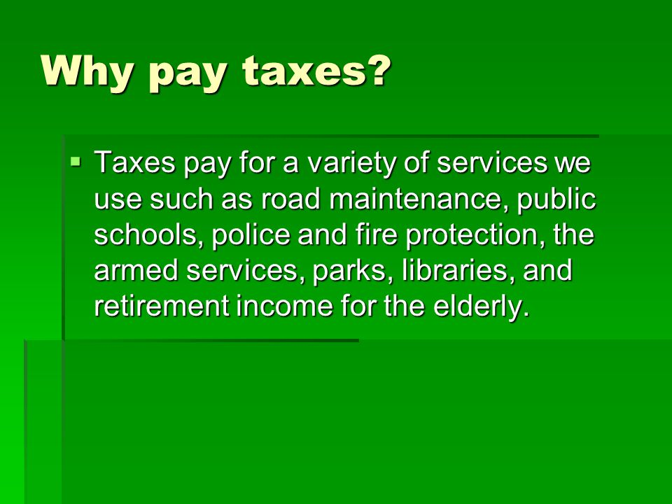 Why pay taxes
