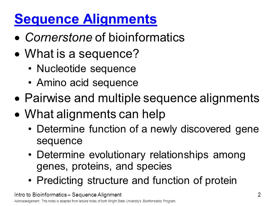 Sequence Alignments Cornerstone of bioinformatics What is a sequence