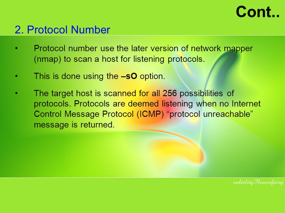 Cont.. 2. Protocol Number. Protocol number use the later version of network mapper (nmap) to scan a host for listening protocols.
