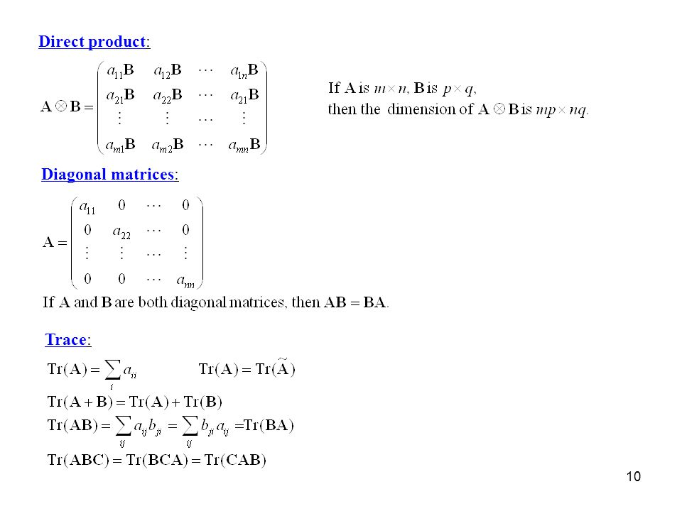 Direct product: Diagonal matrices: Trace: