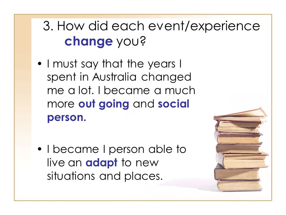 3. How did each event/experience change you