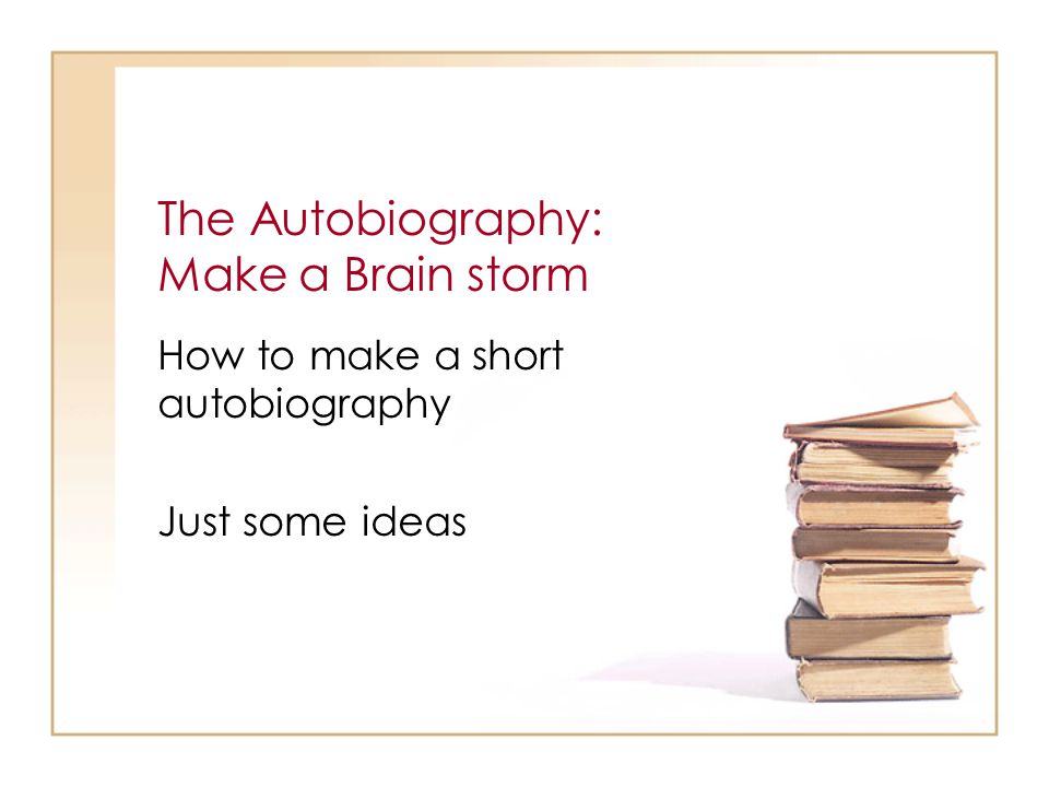 The Autobiography: Make a Brain storm
